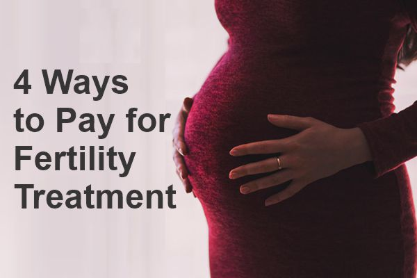 4 Ways to pay for fertility treatment
